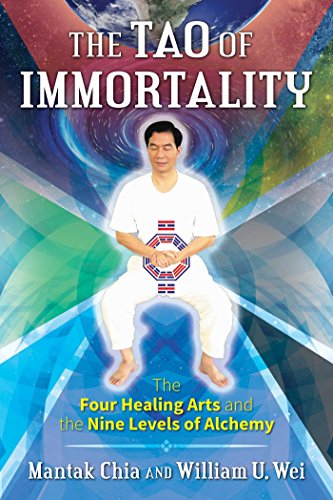 The Tao of Immortality: The Four Healing Arts and the Nine Levels of Alchemy (English Edition)