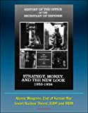 History of the Office of the Secretary of Defense, Volume Three - Strategy, Money, and the New Look, 1953 - 1956 - Atomic Weapons, End of Korean War, Soviet ... Threat, ICBM and IRBM (English Edition) 画像