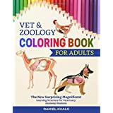 Vet & Zoology Coloring Book For Adults: The New Surprising Magnificent Learning Structure For Veterinary Anatomy Students