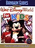 Birnbaum's Walt Disney World for Kids, by Kids 2008 (Birnbaum Guides)