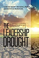 The Leadership Drought: When the Thirsty Are Led by the Delirious