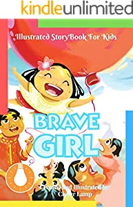 Brave Girl: Before Bed Children's Book- Cute story - Easy reading Illustrations -Cute Educational Adventure . (English Edition)