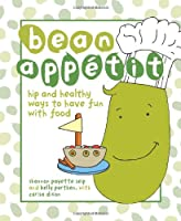 Bean Appetit: Hip and Healthy Ways to Happy Tummies