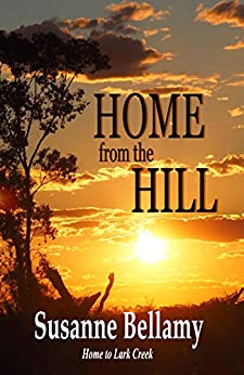 Home from the Hill (Home to Lark Creek Book 4) by [Bellamy, Susanne]