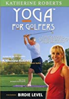 Yoga for Golfers: Birdie Level [DVD]