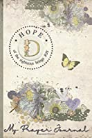 My Prayer Journal, HOPE: of the righteous brings JOY : D: 3 Month Prayer Journal Initial D Monogram : Decorated Interior : Shabby Floral Design