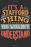 It's A Stafford You Wouldn't Understand: Want To Create An Emotional Moment For A Stafford Family Member ? Show The Stafford's You Care With This Personal Custom Gift With Stafford's Very Own Family Name Surname Planner Calendar Notebook Journal