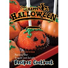 Happy Halloween Cookbook: Hideously delicious Recipes