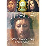 "Jesus:""Who Do Men Say That I Am?"""