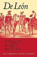 De Leon: A Tejano Family History