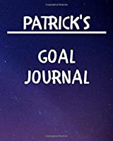 Patrick's Goal Journal: 2020 New Year Planner Goal Journal Gift for Patrick  / Notebook / Diary / Unique Greeting Card Alternative