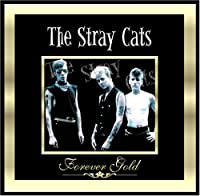 Forever Gold: Stray Cats