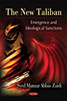 The New Taliban: Emergence and Ideological Sanctions
