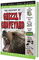 The Mystery at Grizzly Graveyard (Wildlife Mysteries)