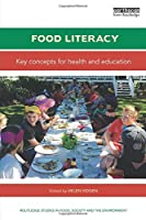 Food Literacy (Routledge Studies in Food, Society and the Environment)
