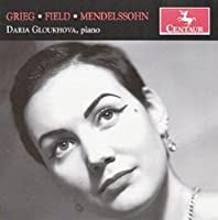 Gloukhova Plays Grieg Field & Mendelssohn