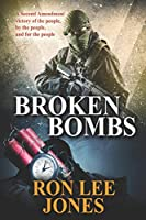 Broken Bombs: A Second Amendment victory of the people, by the people, and for the people