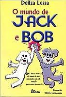O Mundo de Jack e Bob. Uma Linda História de Amor de Dois Cãezinhos de Estimação que Amam Pessoas!