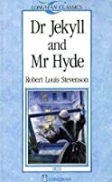 Dr. Jekyll and Mr. Hyde (Longman Classics, Stage 3)