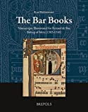 The Bar Books: Manuscripts Illuminated for Renaud De Bar, Bishop of Metz (Manuscripta Illuminata)