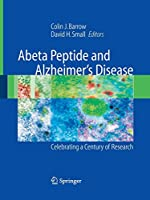 Abeta Peptide and Alzheimer's Disease: Celebrating a Century of Research
