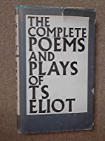 Complete Poems and Plays of T.S. Eliot