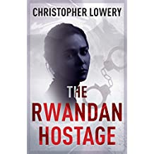 The Rwandan Hostage: Absolutely gripping thriller fiction with unputdownable suspense (African Diamonds Trilogy Book 2)