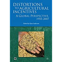 Distortions to Agricultural Incentives: A Global Perspective, 1955-2007 (Trade and Development Series)