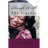 Through It All:: The Journey (English Edition)