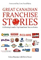Great Canadian Franchise Stories