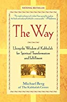 The Way: Using the Wisdom of Kabbalah for Spiritual Transformation and Fulfillment by Michael Berg(2002-08-01)