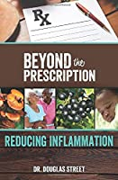 Beyond the Prescription: Reducing Inflammation