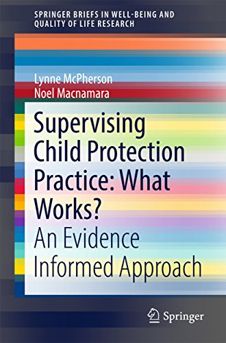 Supervising Child Protection Practice: What Works?: An Evidence Informed Approach (SpringerBriefs in Well-Being and Quality of Life Research) (English Edition)
