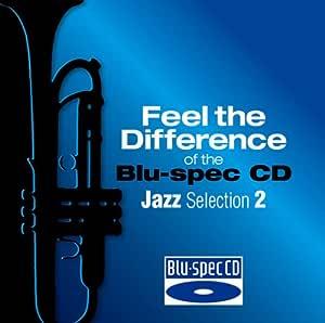 聴き比べ体感! Blu-spec CD×CD ジャズ編2