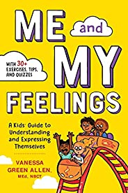 Me and My Feelings: A Kids' Guide to Understanding and Expressing Themse