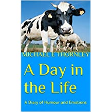 A Day in the Life: A Diary of Humour and Emotions