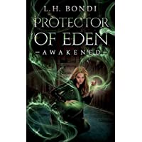 Protector of Eden: Awakened (Protector of Eden Series Book 1) (English Edition)