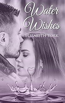 Water Wishes (Water Series Book 2) by [York, Elizabeth]
