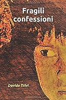 Fragili Confessioni