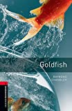 Oxford Bookworms Library: Goldfish1000 Headwords Level 3 (Oxford Bookworms Library. Stage 3, Crime & Mystery)