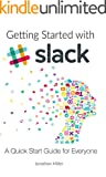 Getting Started with Slack: A Quick Start Guide for Everyone (English Edition)