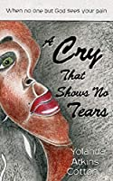 A Cry That Shows No Tears