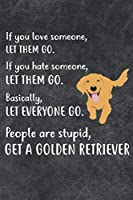 Get A Golden Retriever Notebook Journal: 110 Blank Lined Papers - 6x9 Personalized Customized Notebook Journal Gift For Golden Retriever Puppy Dog Owners and Lovers