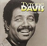 Back to the Future Years by Tyrone Davis (2001-05-03)