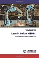 Lean in Indian MSMEs: Critical Success Factors and Barriers