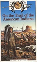 On the Trail of the American Indians (Pocket Worlds)