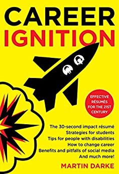 [Darke, Martin]のCareer Ignition: Effective résumés for the 21st century (English Edition)