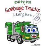 Nothing but Garbage Trucks Coloring Book (Noting but ...) (Volume 1)