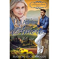 That's Amore: That's Love (A Tuscan Legacy Book 1) (English Edition)