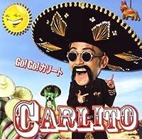 Go! Go! Carlito by Carlito (2006-08-23)